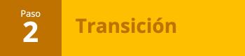 Paso 02: Transición
